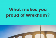 What makes you proud of Wrexham?
